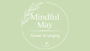 Mindful May - Flower Arranging Workshop